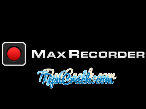 Max Recorder 2.0 Crack Free Download With Serial Number